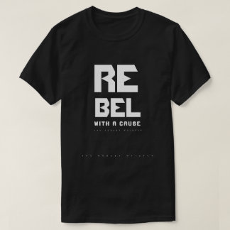 Rebel with a Cause (Dark) T-Shirt