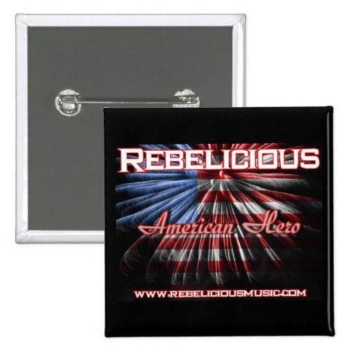 Rebelicious American Hero Pin