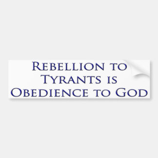 Rebellion to Tyrants Bumper Sticker