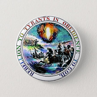 Rebellion to Tyrants is Obedience to God 6 Cm Round Badge