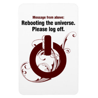 Rebooting the universe. Please log off Rectangular Photo Magnet
