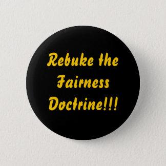 Rebuke the Fairness Doctrine!!! 6 Cm Round Badge