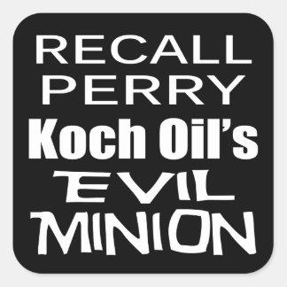 Recall Governor Rick Perry Koch Oil's  Evil Minion Square Sticker