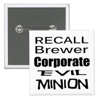 Recall Jan Brewer Evil Corporate Minion Pin
