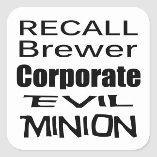 Recall Jan Brewer Evil Corporate Minion Square Stickers