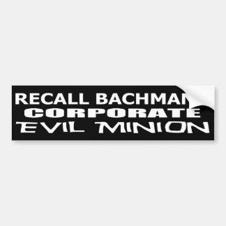 Recall Michele Bachmann Corporate Evil Minion Car Bumper Sticker