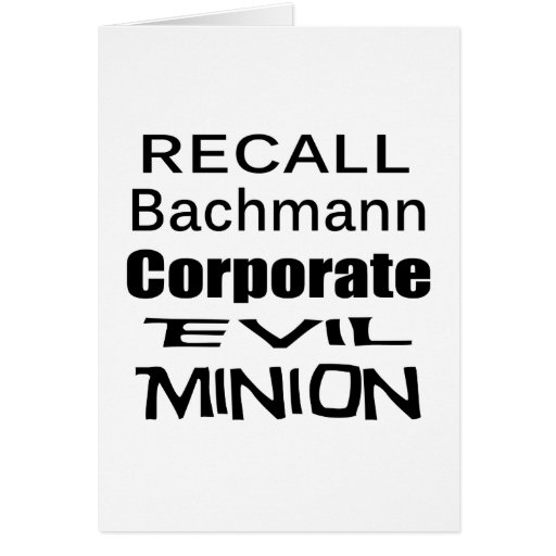 Recall Michele Bachmann Corporate Evil Minion Greeting Cards