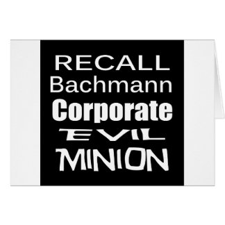 Recall Michele Bachmann Corporate Evil Minion Greeting Card