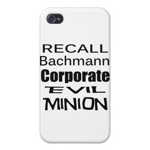 Recall Michele Bachmann Corporate Evil Minion Cases For iPhone 4