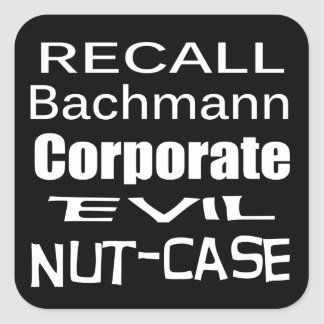 Recall Michele Bachmann Corporate Evil Minion Sticker