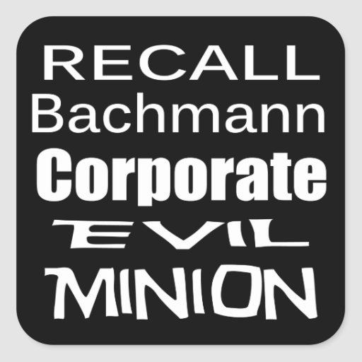 Recall Michele Bachmann Corporate Evil Minion Square Stickers