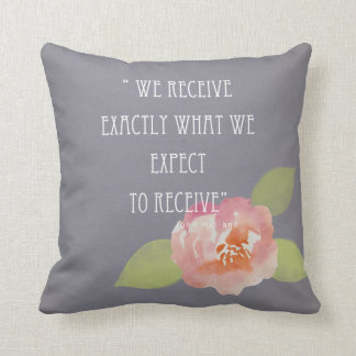 RECEIVE WHAT WE EXPECT TO RECEIVE PINK FLORAL CUSHION