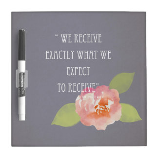 RECEIVE WHAT WE EXPECT TO RECEIVE PINK FLORAL DRY ERASE BOARD