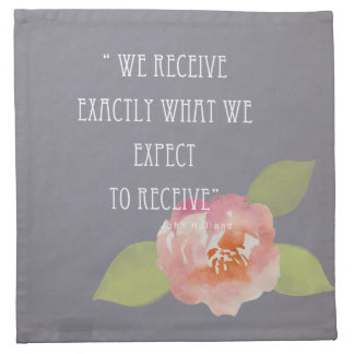 RECEIVE WHAT WE EXPECT TO RECEIVE PINK FLORAL NAPKIN