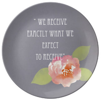 RECEIVE WHAT WE EXPECT TO RECEIVE PINK FLORAL PLATE