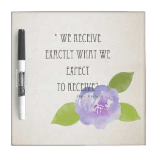RECEIVE WHAT WE EXPECT TO RECEIVE PURPLE FLORAL DRY ERASE BOARD