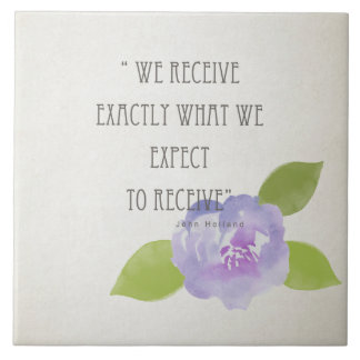 RECEIVE WHAT WE EXPECT TO RECEIVE PURPLE FLORAL TILE