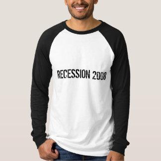 RECESSION 2008 T-Shirt