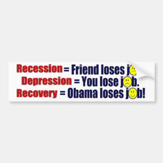 Recession, Depression or Recovery? Bumper Sticker