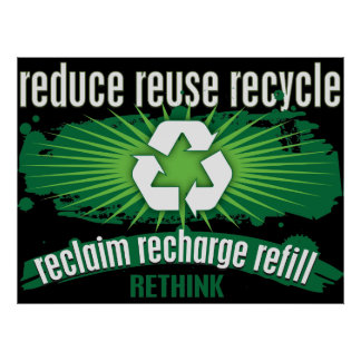 Reclaim, Recharge and Recycle Poster