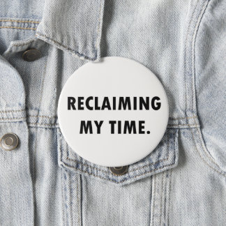 RECLAIMING MY TIME Button