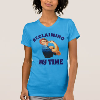 """""""Reclaiming My Time""""  with Rosie T-Shirt"""
