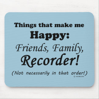 Recorder Makes Me Happy Mouse Pad