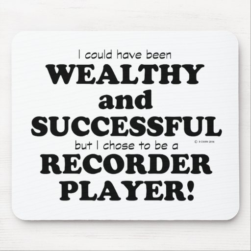 Recorder Wealthy & Successful Mousepad