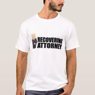 """Recovering Attorney"" Apparel for Men T-Shirt"