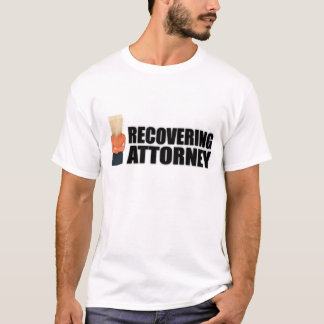 """Recovering Attorney"" Apparel for Women T-Shirt"