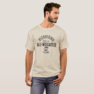 Recovering from an All Nighter - Baby Girl T-Shirt
