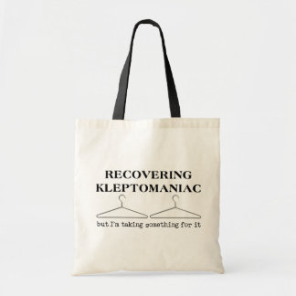Recovering Kleptomaniac Funny Carry All Bag Humor
