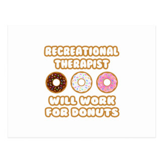 Recreational Therapist Will Work For Donuts Post Card