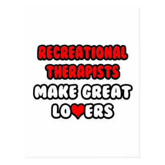 Recreational Therapists Make Great Lovers Postcard