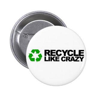 Recycle Like Crazy 6 Cm Round Badge