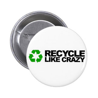 Recycle Like Crazy 6 Cm Round Badge