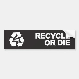 recycle or die bumper sticker