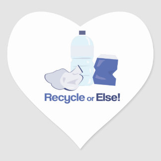 Recycle Or Else Heart Sticker