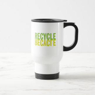 Recycle Recycle Coffee Mugs