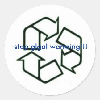 recycle, stop glgal warming!!! round sticker