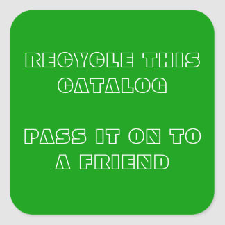 Recycle this catalog square sticker