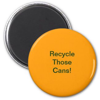 Recycle Those Cans 6 Cm Round Magnet