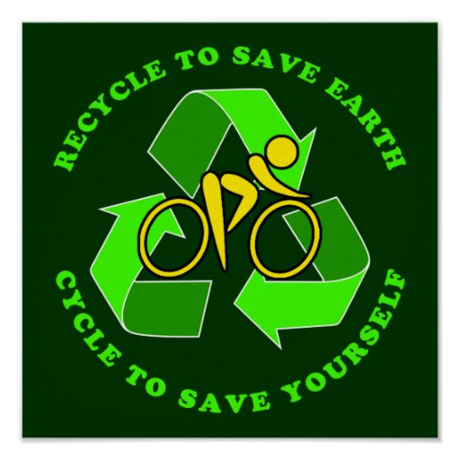 Recycle To Save Earth, Cycle To Save Yourself Posters