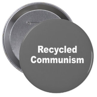 Recycled Communism Pinback Button