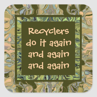 Recyclers do it again square sticker
