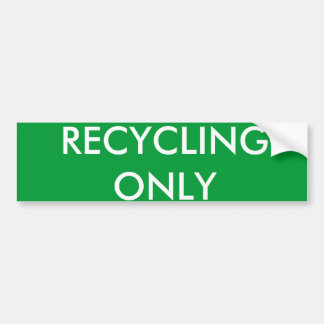 RECYCLING ONLY BUMPER STICKER
