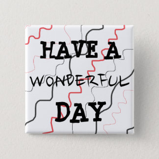 "Red & Black""Have a Wonderful Day"" Button"