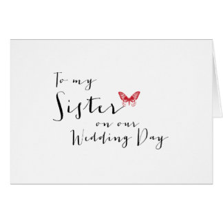 Red Butterfly - To My Sister on Our Wedding Day Card