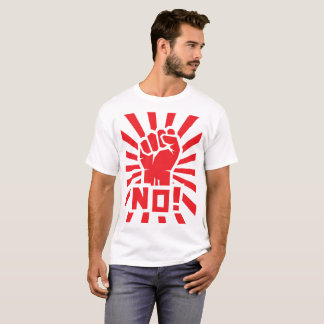"Red clenched fist with rays and ""NO!"" word. T-Shirt"