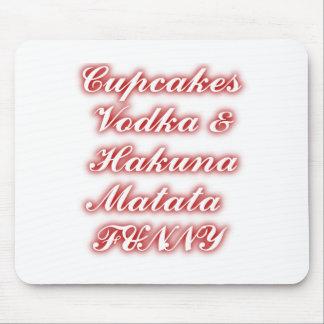 Red Cupcakes Vodka  Hakuna Matata FUNNY. Mouse Pad